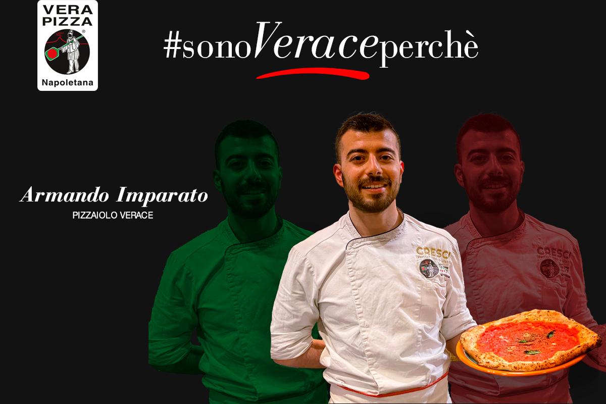 #SonoVeracePerché: oggi raccontiamo la storia di Armando Imparato, Pizzaiolo Verace di Cresci Pizzeria
