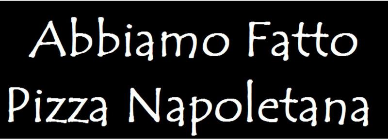Pizzeria: Abbiamo Fatto Pizza Napoletana