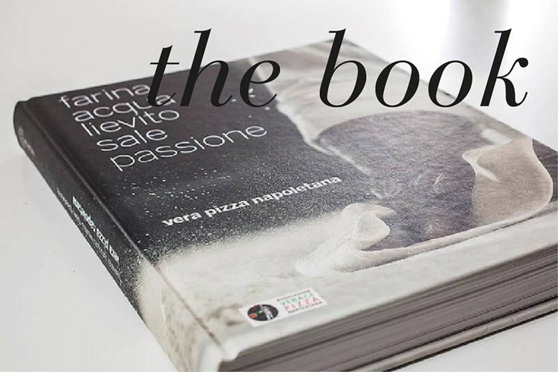 AVPN - Il libro Ufficiale AVPN, Farina Acqua Lievito Sale Passione